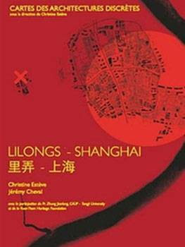 2010: Lilongs – Shanghai 里弄 – 上海, Jérémy Cheval (Co-Author)