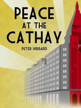 2015: Peace at the Cathay, Peter Hibbard (Author)